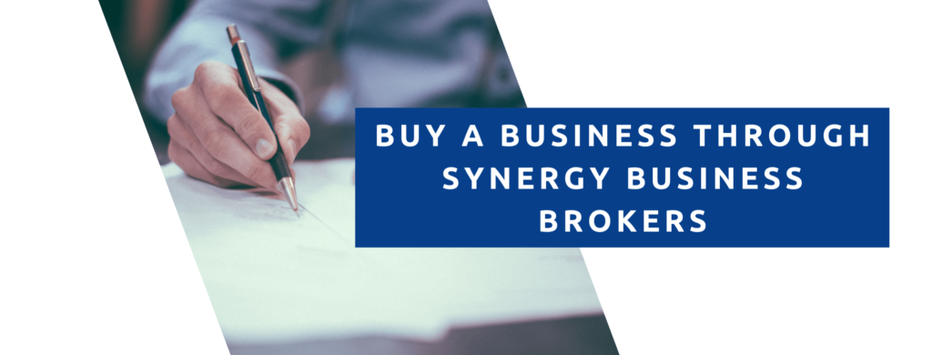 Buy a business through synergy business brokers.