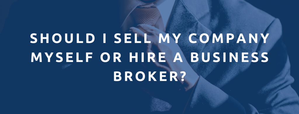 Should I sell my business myself or hire a business broker?