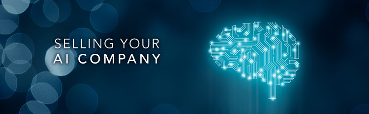 Sell my Artificial intelligence (AI) Company