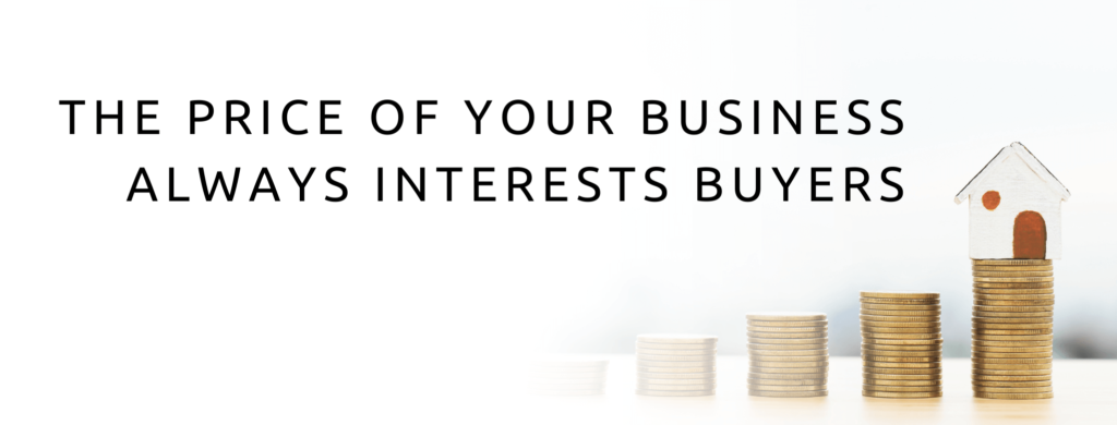 The price of your business insterest buyers.