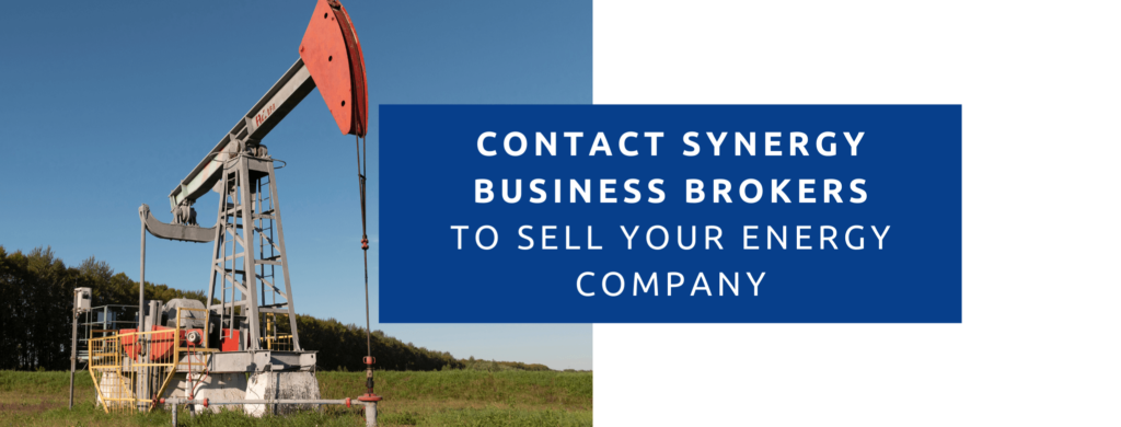 Contact synergy business brokers to sell your energy company.